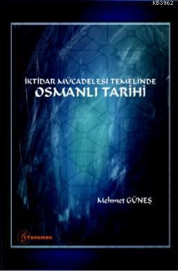 İktidar Mücadelesi Temelinde Osmanlı Tarihi