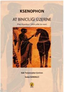 At Biniciliği Üzerine; (Peri Hippikes / 2400 yıllık bir eser)