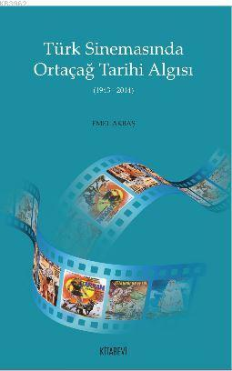 Türk Sinemasında Ortaçağ Tarihi Algısı; 1943 - 2014