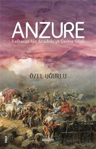 Anzure; Kafkasya'dan Anadolu'ya Çerkes Göçü