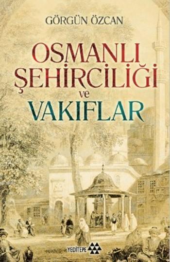 Osmanlı Şehirciliği ve Vakıflar