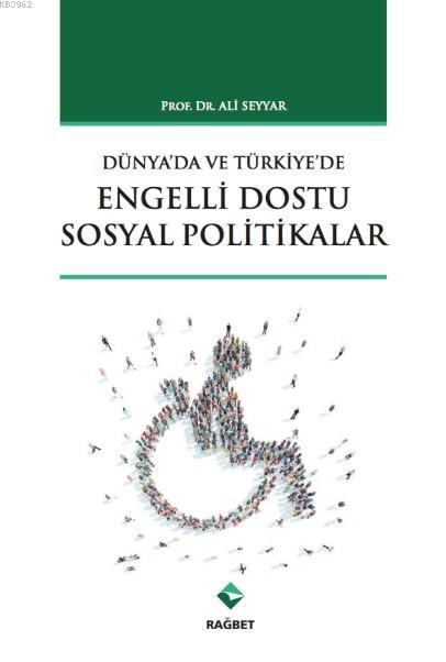 Türkiye'de ve Dünya'da Engelli Dostu Sosyal Politikalar