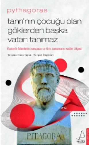 Pythagoras-Tanrı'nın Çocuğu Olan Göklerden Başka Vatan Tanımaz