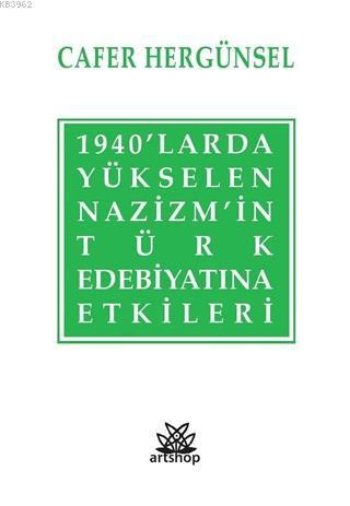 1940'larda Yükselen Nazizm'in Türk Edebiyatına Etkileri