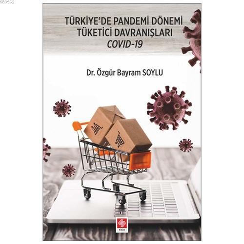 Türkiye'de Pandemi Dönemi Tüketici Davranışları Covıd-19
