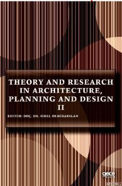 Theory and Research in Architecture, Planning and Design II