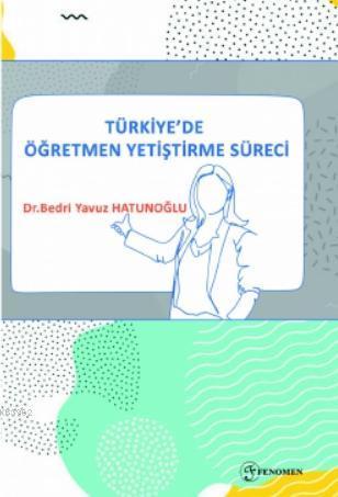 Türkiye'de Öğretmen Yetiştirme Süreci