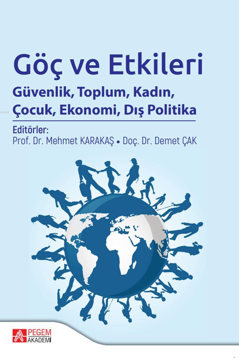 Göç ve Etkileri Güvenlik, Toplum, Kadın, Çocuk, Ekonomi, Dış Politika