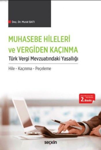 Muhasebe Hileleri ve Vergiden Kaçınma; Türk Vergi Mevzuatındaki Yasallığı