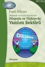 Dünyada ve Türkiye'de Yazılım Sektörü: Ekonomik ve Sosyal Boyutlarıyla