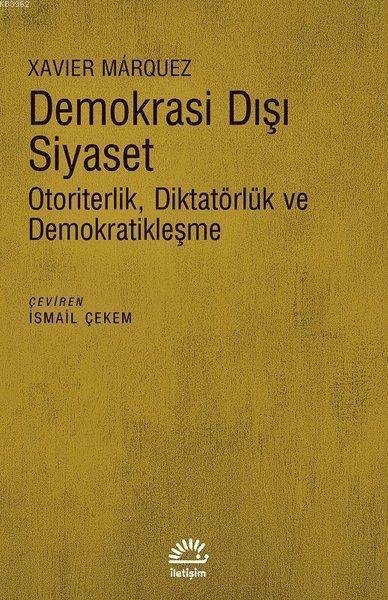 Demokrasi Dışı Siyaset; Otoriterlik Diktatörlük ve Demokratikleşme