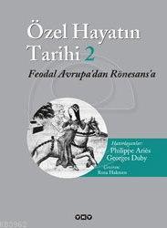 Özel Hayatın Tarihi 2; Feodal Avrupa'dan Rönesans'a