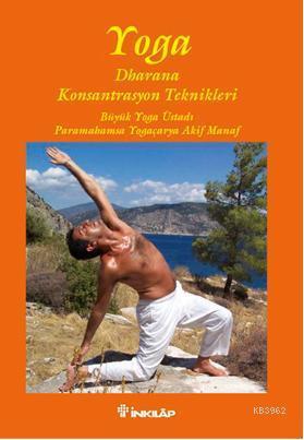 Yoga Dharana; Konsantrasyon Teknikleri