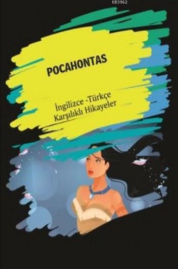 Pocahontas; (İngilizce Türkçe Karşılıklı Hikayeler)