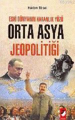 Orta Asya Jeopolitiği; Eski Dünyanın Karanlık Yüzü