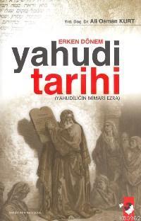 Erken Dönem Yahudi Tarihi; Yahudiliğin Mimarı Ezra