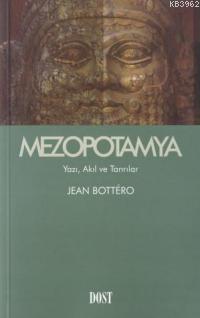 Mezopotamya; Yazı Akıl ve Tanrılar