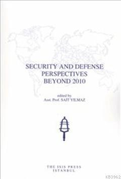 Security and Defense Perspectives Beyond 2010