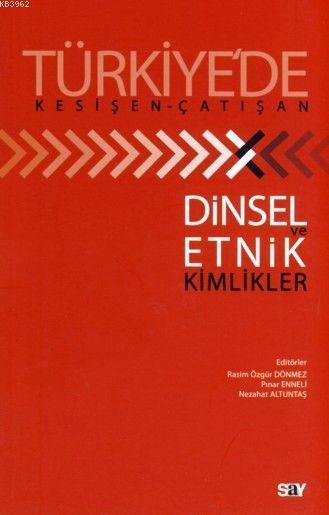 Türkiye'de Kesişen-Çatışan Dinsel Etnik ve Kimlikler
