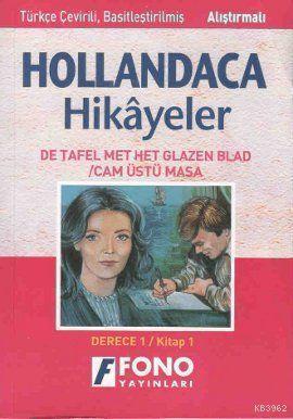 Hollandaca Hikayeler - Cam Üstü Masa 1A; Derece 1 / Kitap 1