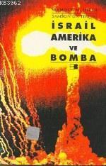 İsrail, Amerika ve Bomba