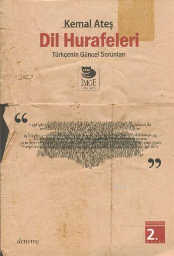 Dil Hurafeleri - Türkçe'nin Güncel Sorunları
