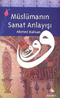 Müslümanın Sanat Anlayışı