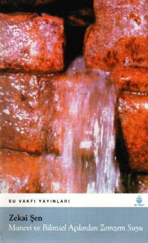 Manevi ve Bilimsel Açılardan Zemzem Suyu
