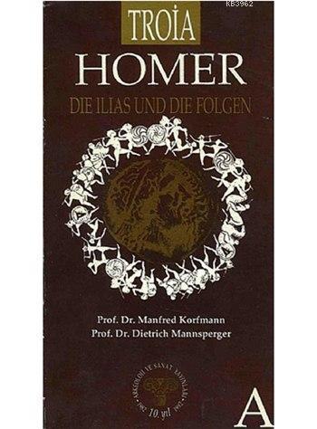 Homer Die Illias Und Die Folgen