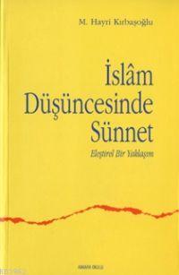 İslam Düşüncesinde Sünnet 1;eleştirel Bir Yaklaşım