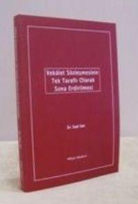 Vekalet Sözleşmesinin Tek Taraflı Sona Erdirilmesi (ders Kitabı)