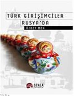 Türk Girişimciler Rusya'da
