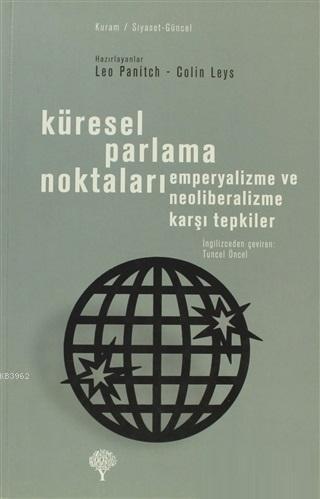Küresel Parlama Noktaları; Emperyalizme ve Neoliberalizme Karşı Tepkiler