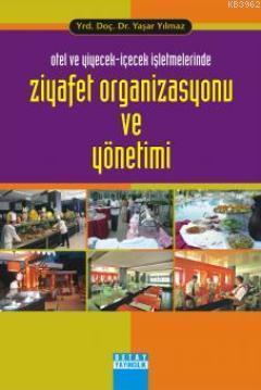 Otel ve Yiyecek-İçecek İşletmelerinde Ziyafet Organizasyonu ve Yönetimi