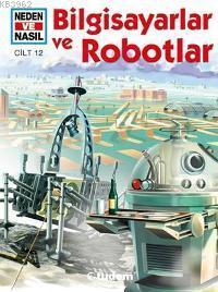 Bilgisayarlar ve Robotlar; Neden ve Nasıl (Cilt 12)
