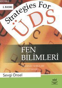 Strategies for ÜDS Fen Bilimleri; ÜDS Sınav Soruları ve Çözümleri