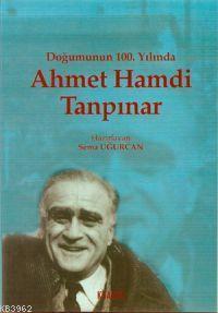Doğumunun 100.yılında Ahmet Hamdi Tanpınar