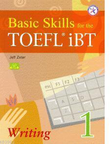 Basic Skills For The Toefl İBT Writting 1
