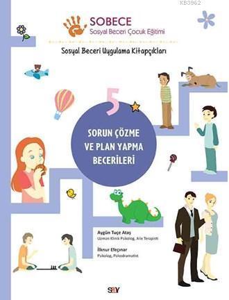 Sobece 5 Sorun Çözme & Plan Yapma Becerileri; Sosyal Beceri Uygulama Kitapçıkları