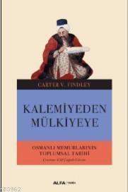 Kalemiyeden Mülkiyeye; Osmanlı Memurlarının Toplumsal Tarihi