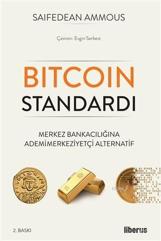 Bitcoin Standardı; Merkez Bankacılığına Ademimerkeziyetçi Alternatif