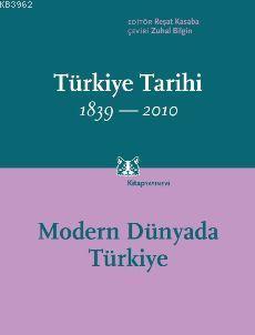 Modern Dünyada Türkiye; Türkiye Tarihi 1839-2010 (Cilt 4)