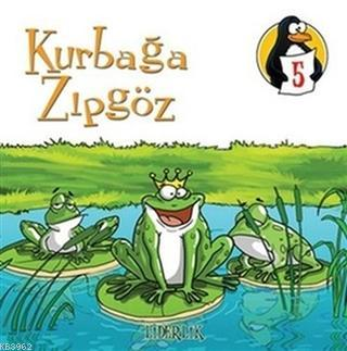 Kurbağa Zıpgöz - Liderlik; Değerler Eğitimi Öyküleri 5