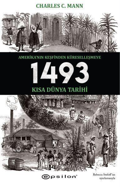 1493 - Amerika'nın Keşfinden Küreselleşmeye Kısa Dünya Tarihi