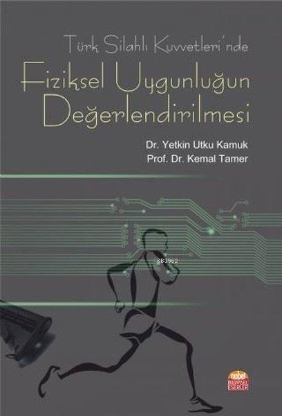 Türk Silahlı Kuvvetleri'nde Fiziksel Uygunluğun Değerlendirilmesi