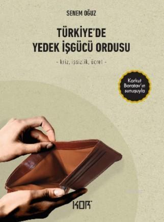 Türkiye' de Yedek İşgücü Ordusu; -Kriz, İşsizlik, Ücret-
