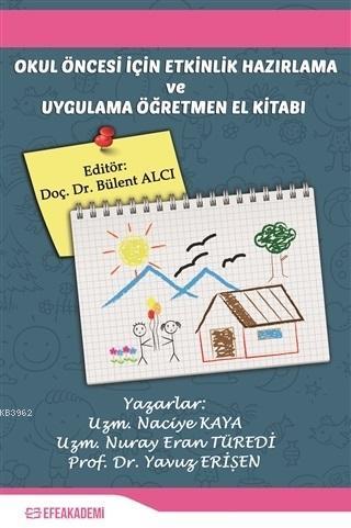 Okul Öncesi İçin Etkinlik Hazırlama ve Uygulama Öğretmen El Kitabı