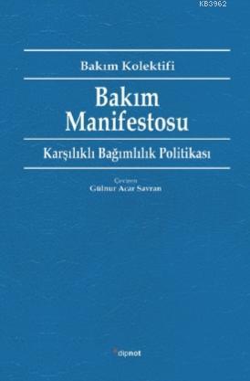 Bakım Manifestosu; Karşılıklı Bağımlılık Politikası