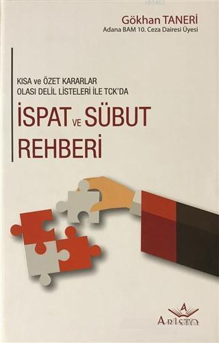 Türk Ceza Kanunu İspat ve Sübut Rehberi; Kısa ve Özet Kararlar Olası Delil Listeleri İle