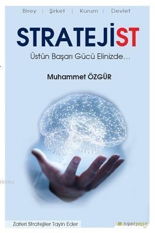 Stratejist; Üstün Başarı Gücü Elinizde...